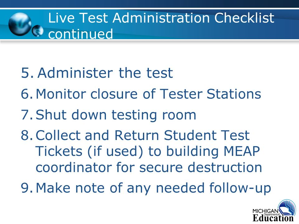 Live Test Administration Checklist continued 5. Administer the test 6.