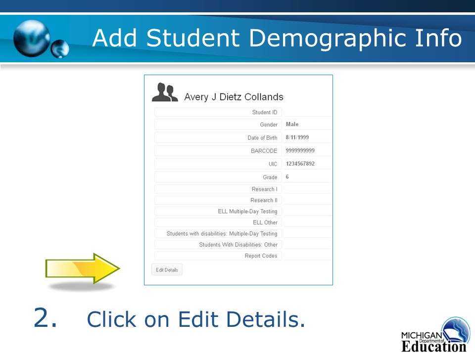 Add Student Demographic Info 2. Click on Edit Details.