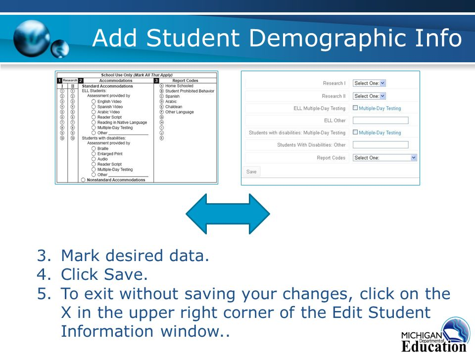 Add Student Demographic Info 3.Mark desired data. 4.Click Save.