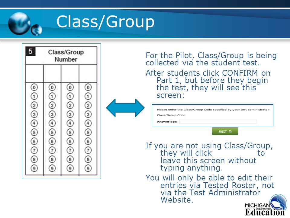 Class/Group For the Pilot, Class/Group is being collected via the student test.
