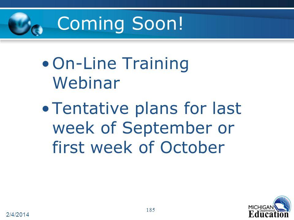 Coming Soon! On-Line Training Webinar Tentative plans for last week of September or first week of October 2/4/2014 185