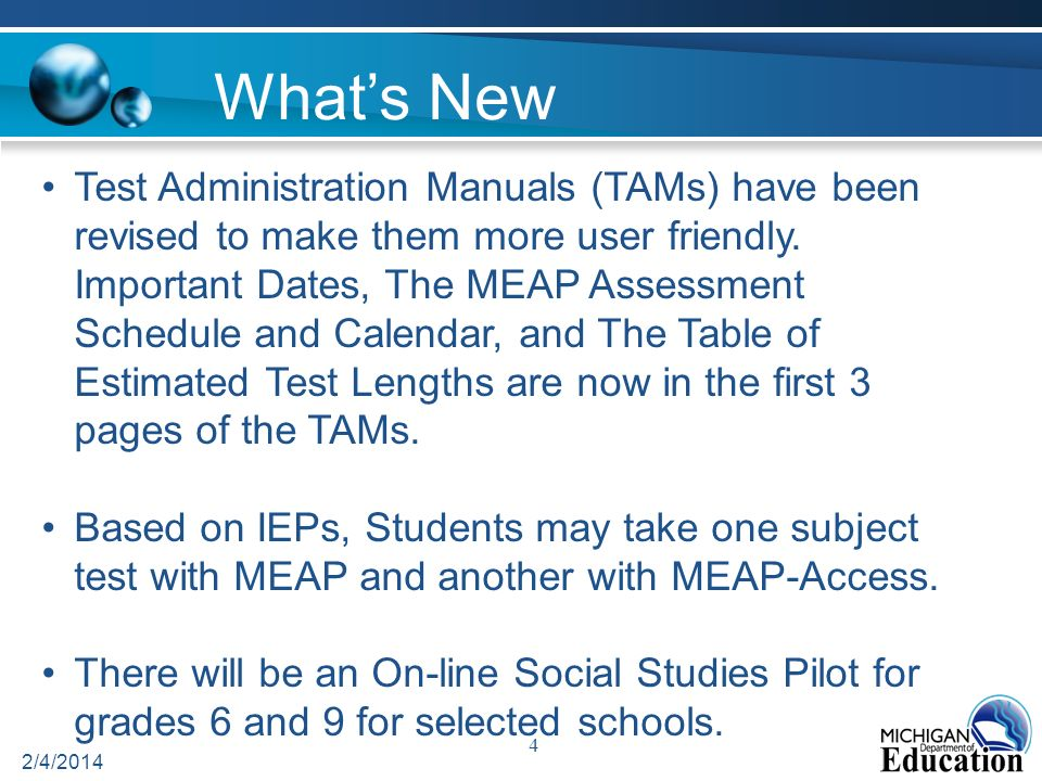 4 Whats New Test Administration Manuals (TAMs) have been revised to make them more user friendly.