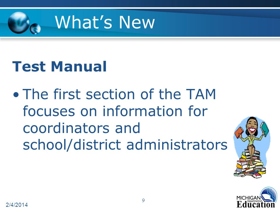 Test Manual The first section of the TAM focuses on information for coordinators and school/district administrators 2/4/2014 9