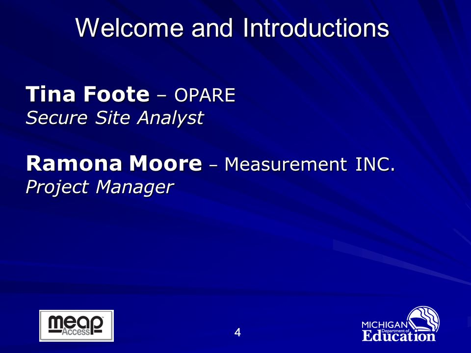 4 Welcome and Introductions Tina Foote – OPARE Secure Site Analyst Ramona Moore – Measurement INC.