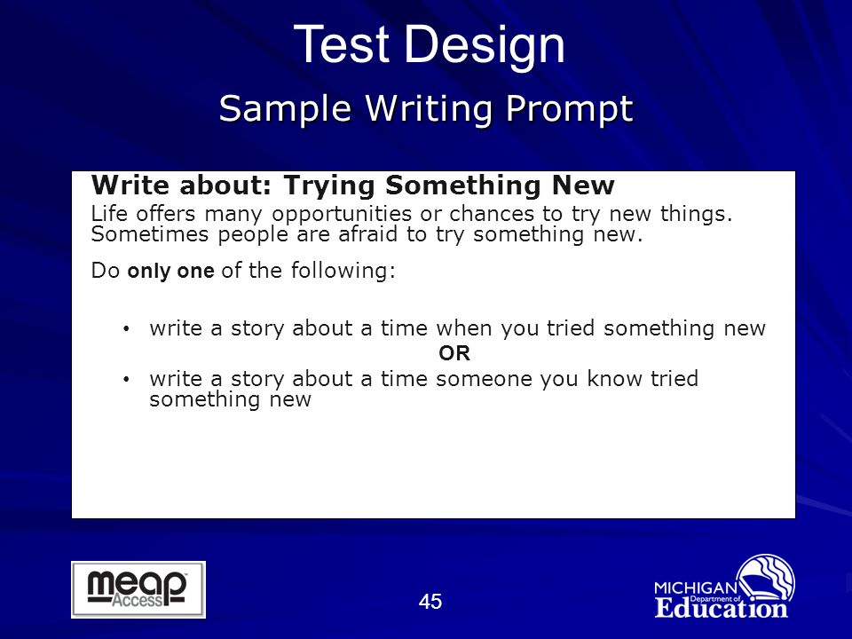 45 Sample Writing Prompt Write about: Trying Something New Life offers many opportunities or chances to try new things.