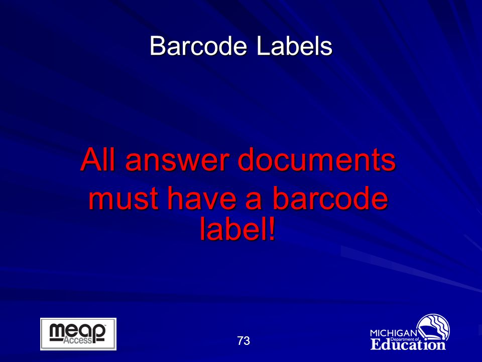 73 Barcode Labels All answer documents must have a barcode label!