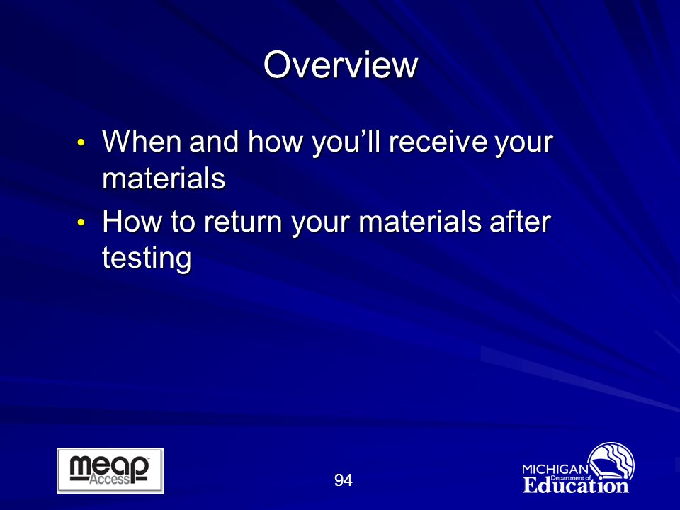 94 Overview When and how youll receive your materials When and how youll receive your materials How to return your materials after testing How to return your materials after testing