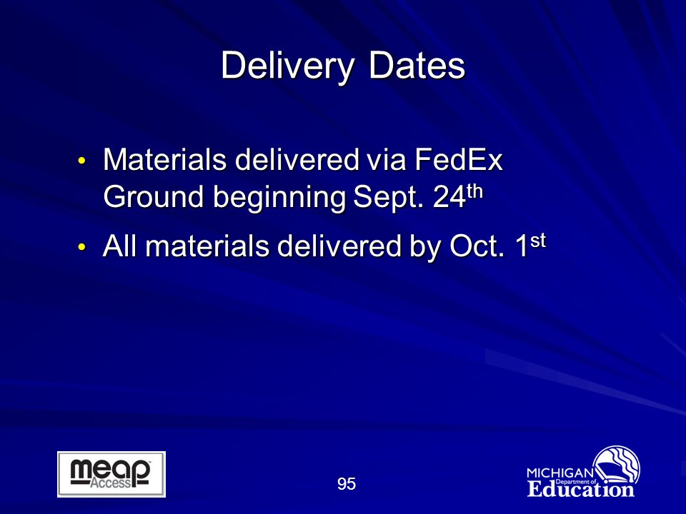 95 Delivery Dates Materials delivered via FedEx Ground beginning Sept.