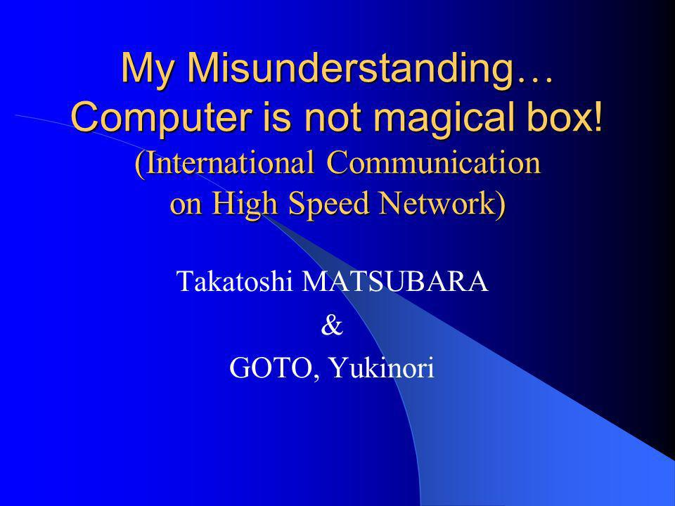 My Misunderstanding … Computer is not magical box.