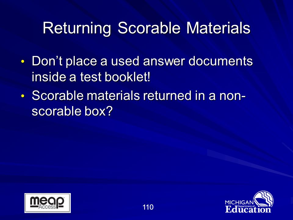 110 Returning Scorable Materials Dont place a used answer documents inside a test booklet.