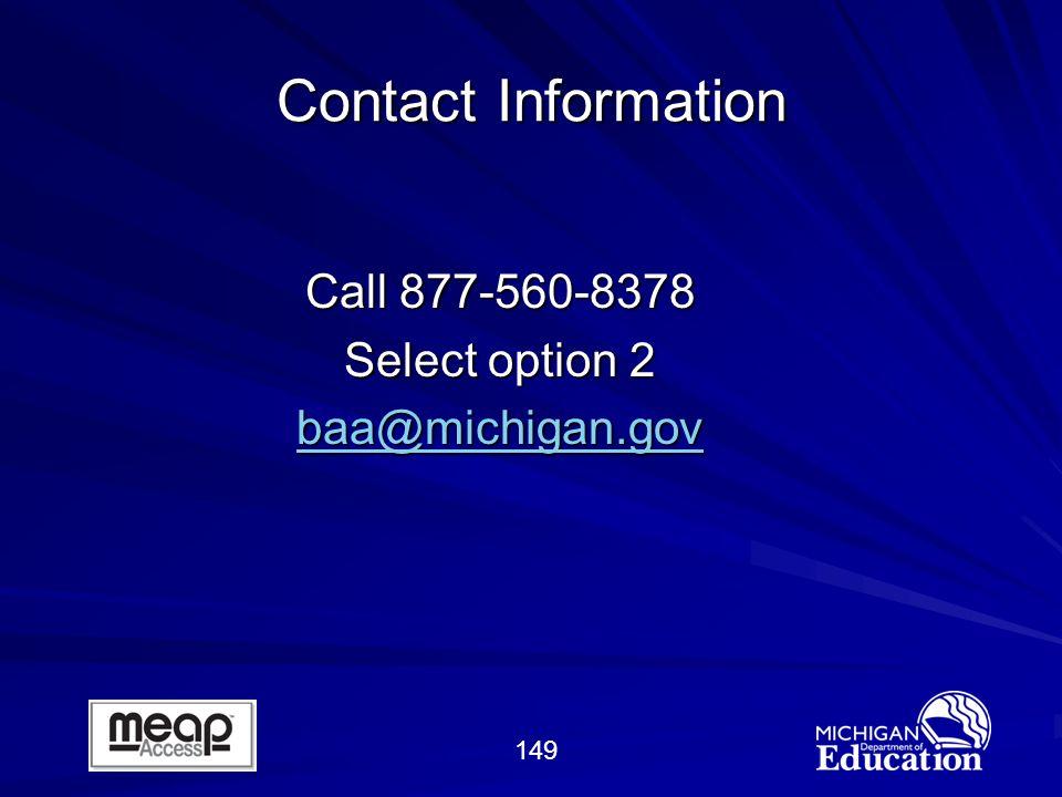 149 Contact Information Call 877-560-8378 Select option 2 baa@michigan.gov