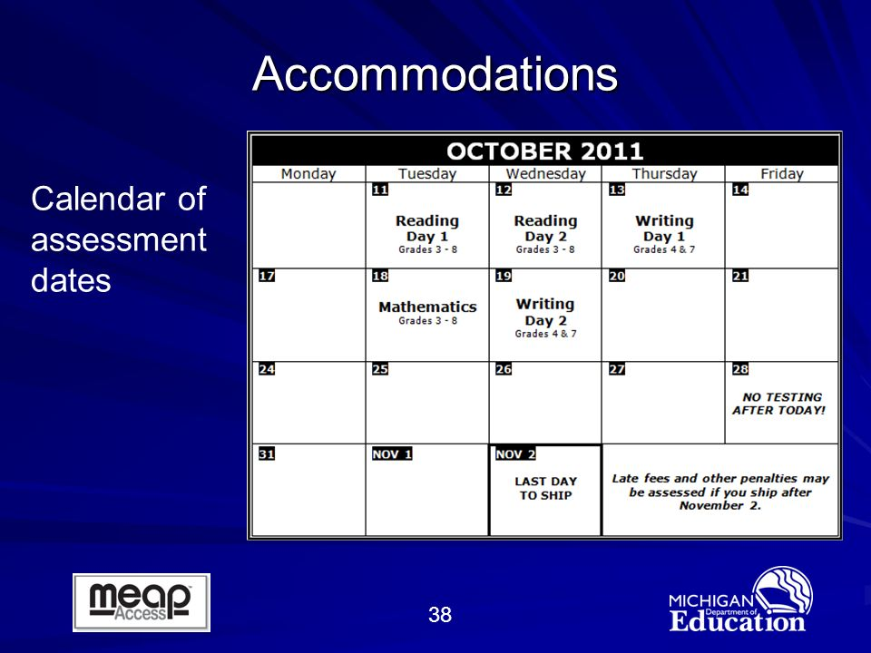 38 Accommodations Calendar of assessment dates