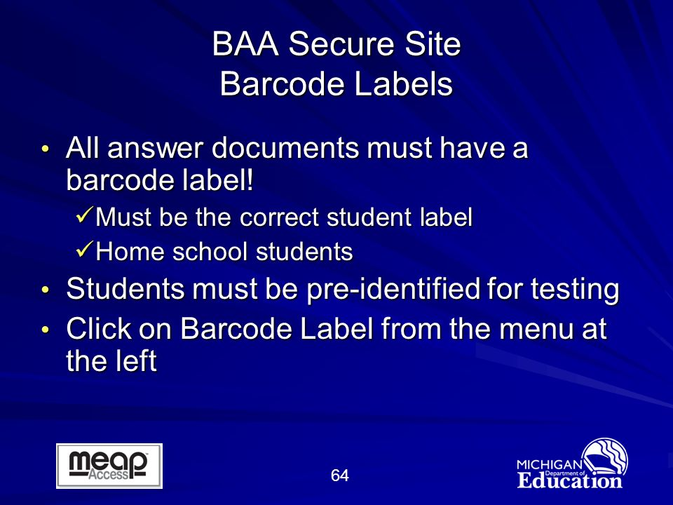 64 BAA Secure Site Barcode Labels All answer documents must have a barcode label.