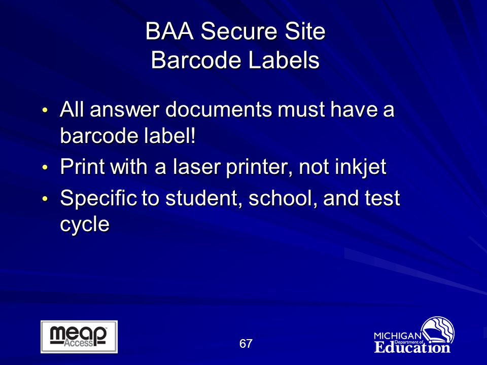 67 BAA Secure Site Barcode Labels All answer documents must have a barcode label.
