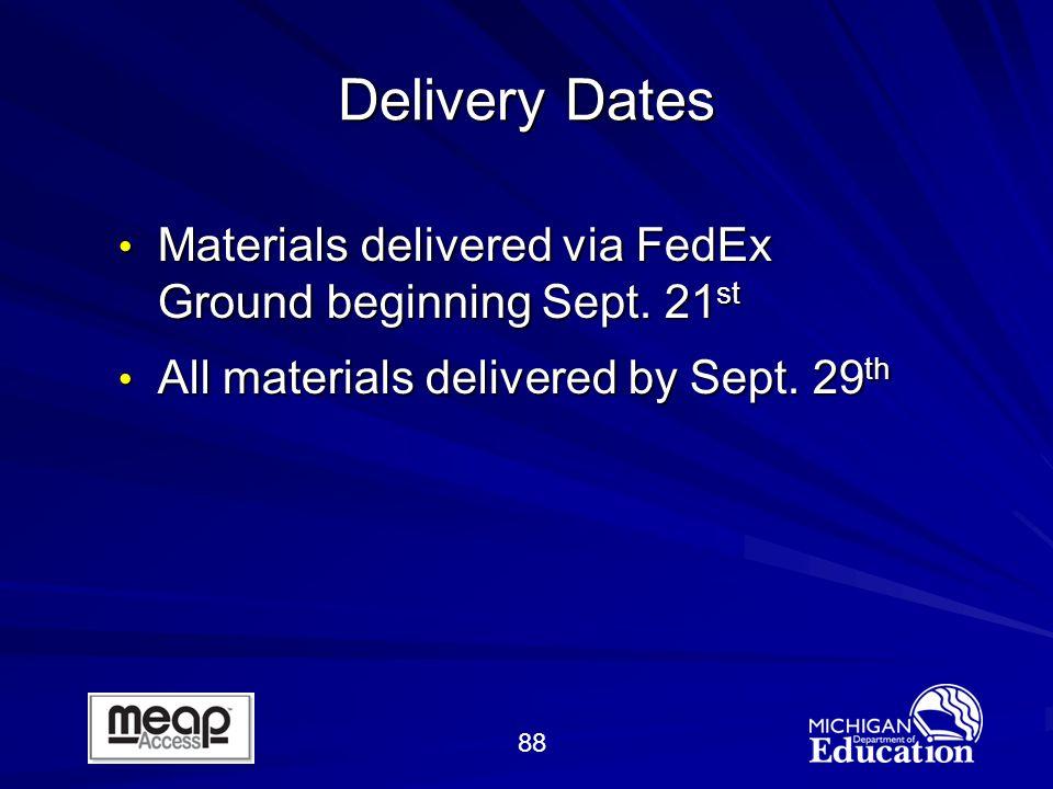 88 Delivery Dates Materials delivered via FedEx Ground beginning Sept.