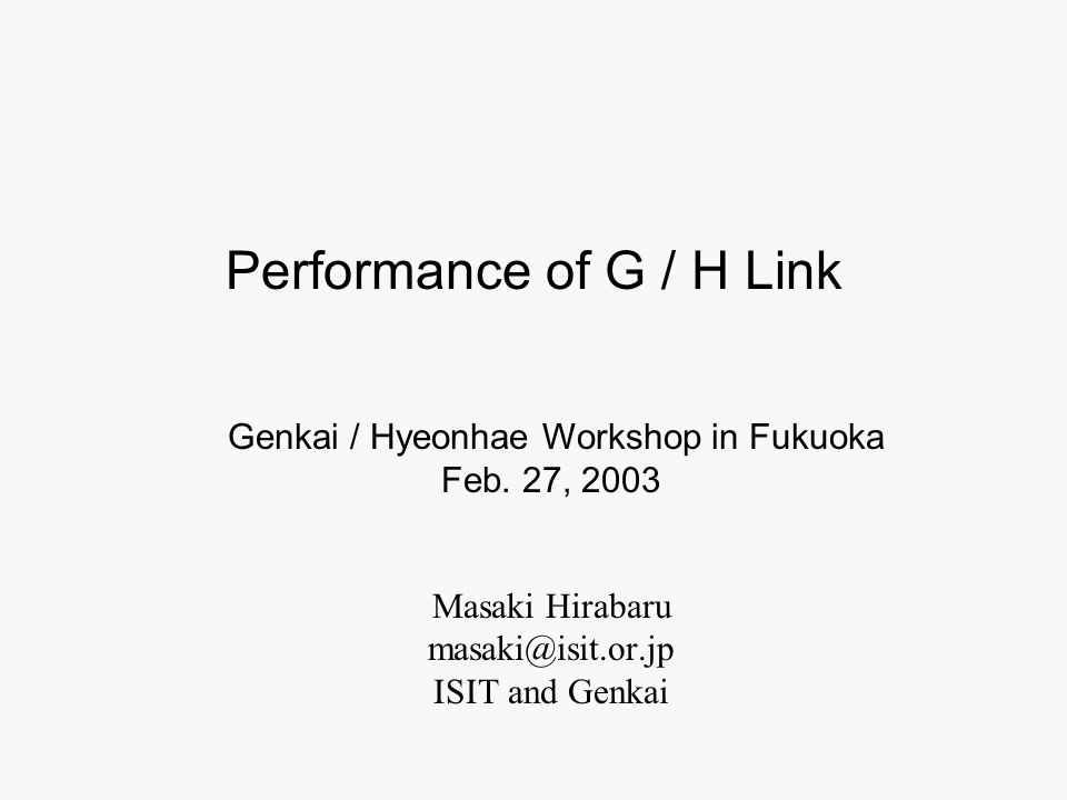 Masaki Hirabaru masaki@isit.or.jp ISIT and Genkai Genkai / Hyeonhae Workshop in Fukuoka Feb.
