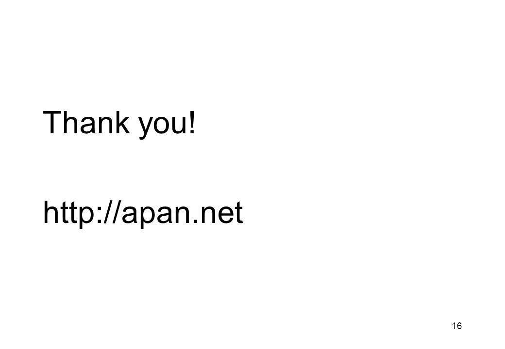 16 Thank you! http://apan.net