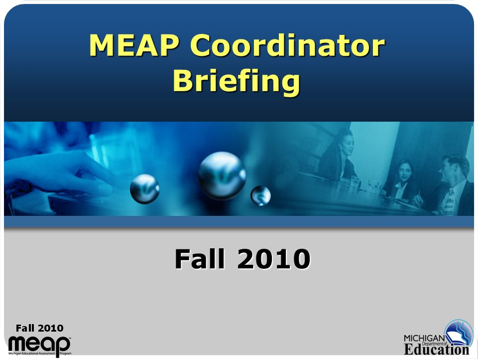 Fall 2009 42 MEAP Test Administration Reading Test - Materials Test administrator will need a Day 2 test booklet to read the Part 2 passage introduction Test administrator will need a Day 2 test booklet to read the Part 2 passage introduction Forms 2-7 only Forms 2-7 only