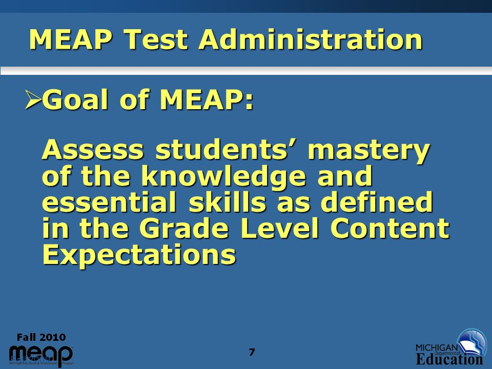 Fall 2009 18 MEAP Test Administration Processing Goals Tested Roster before Thanksgiving Tested Roster before Thanksgiving Data file before December holidays Data file before December holidays Writing results not available until February Writing results not available until February