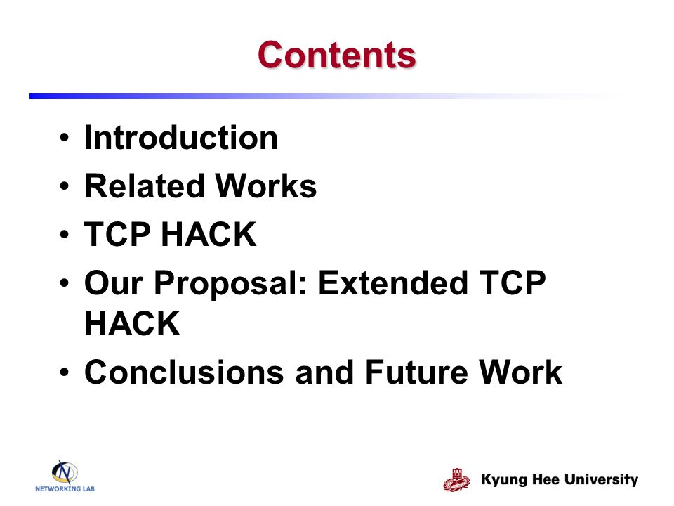 Contents Introduction Related Works TCP HACK Our Proposal: Extended TCP HACK Conclusions and Future Work
