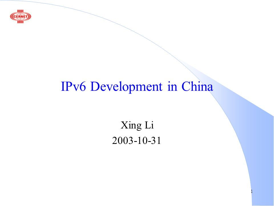 1 IPv6 Development in China Xing Li 2003-10-31
