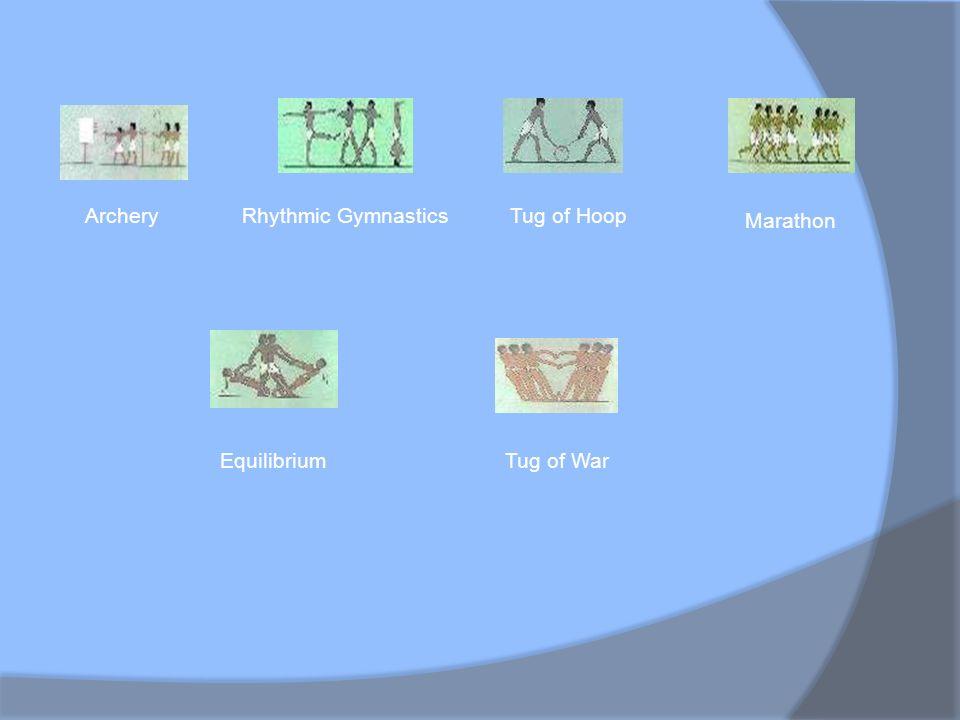 ArcheryRhythmic GymnasticsTug of Hoop Marathon EquilibriumTug of War