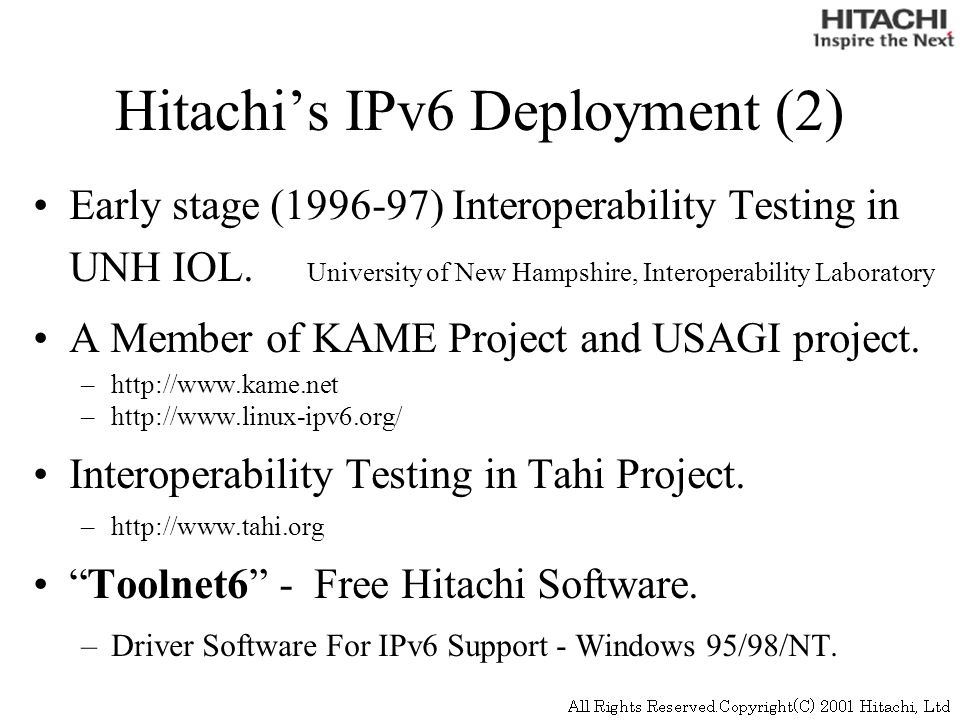 Hitachis IPv6 Deployment (2) Early stage (1996-97) Interoperability Testing in UNH IOL.