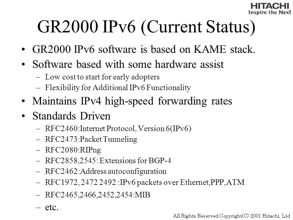 GR2000 IPv6 (Current Status) GR2000 IPv6 software is based on KAME stack.