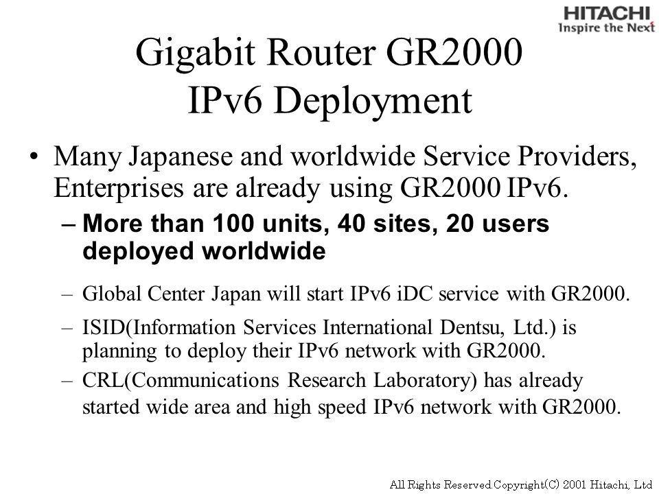 Gigabit Router GR2000 IPv6 Deployment Many Japanese and worldwide Service Providers, Enterprises are already using GR2000 IPv6.