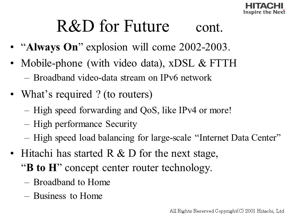 R&D for Future cont. Always On explosion will come 2002-2003.