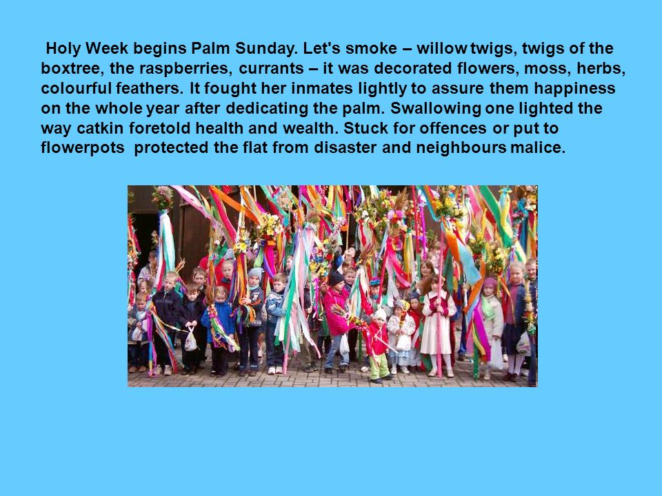 Holy Week begins Palm Sunday.