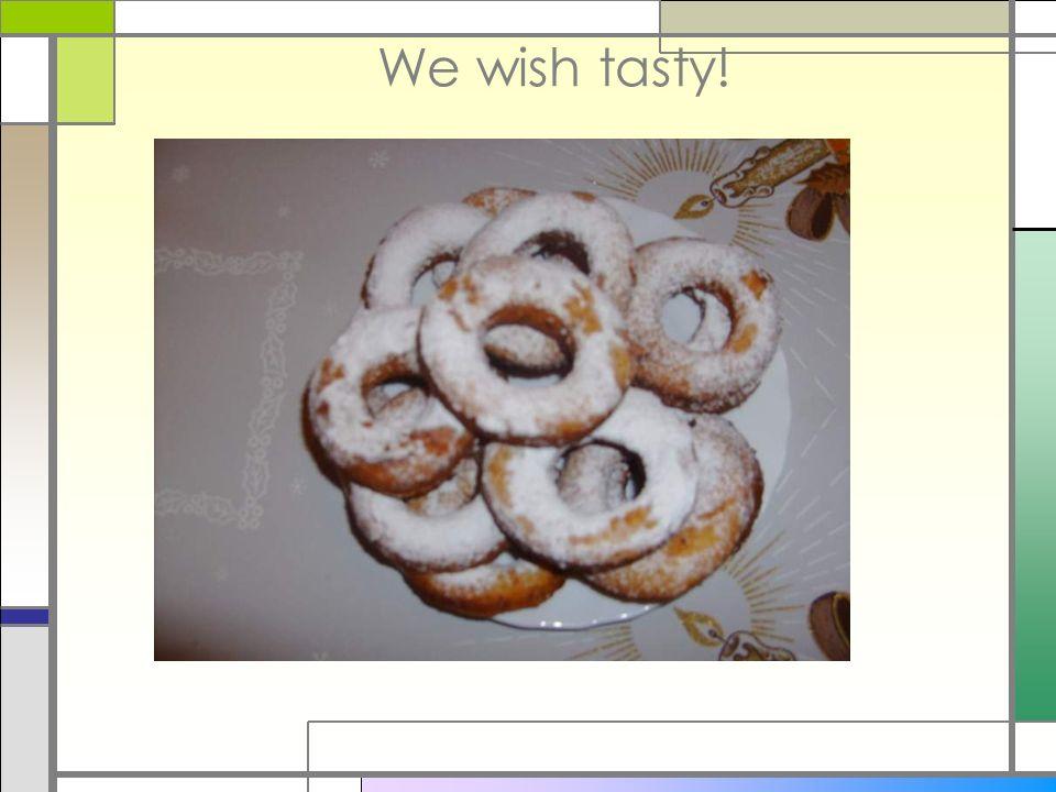 We wish tasty!
