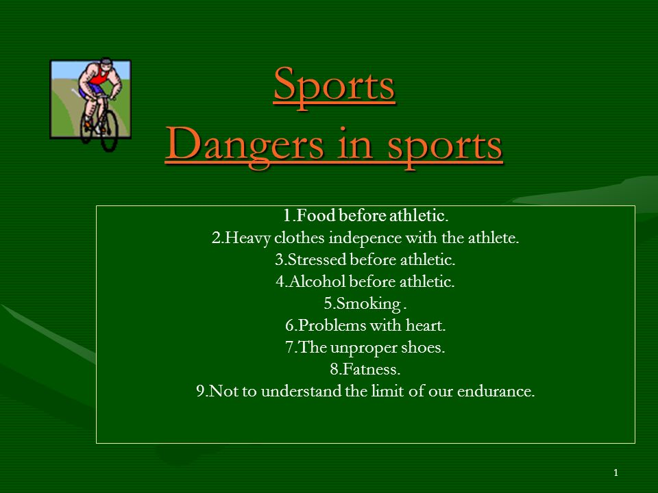 1 Sports Dangers in sports 1.Food before athletic.