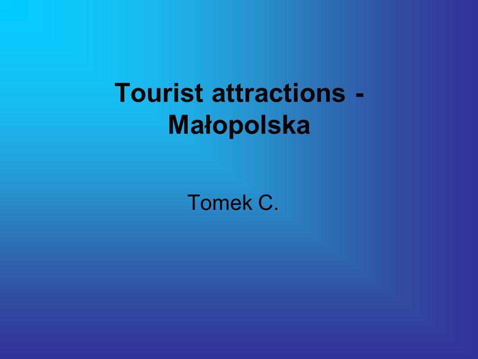 Tourist attractions - Małopolska Tomek C.