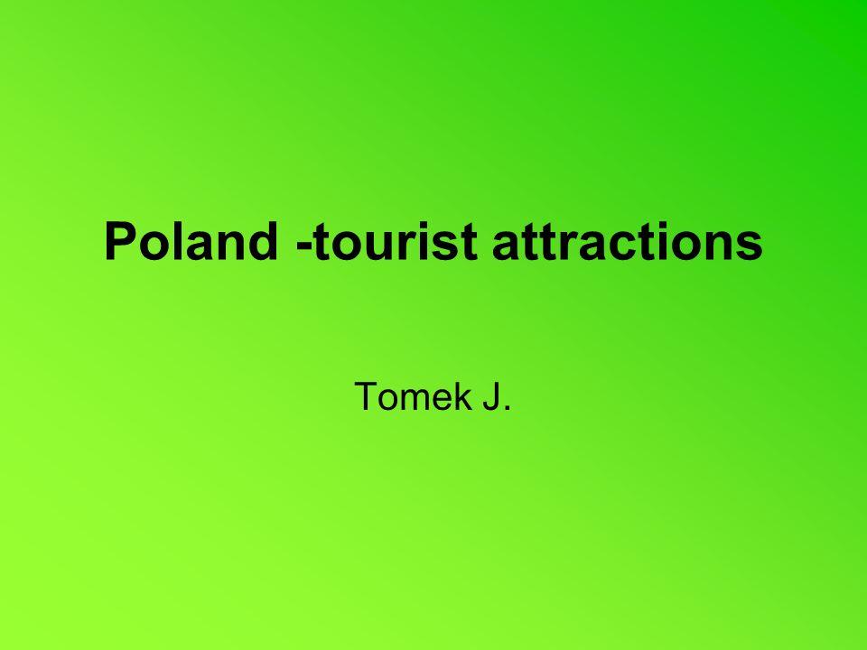 Poland -tourist attractions Tomek J.