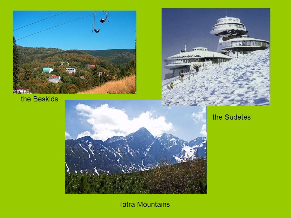 the Beskids Tatra Mountains the Sudetes