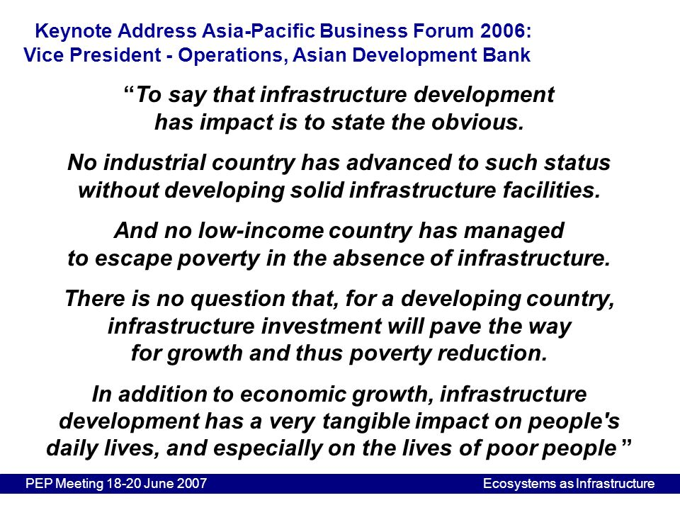 Keynote Address Asia-Pacific Business Forum 2006: Vice President - Operations, Asian Development Bank To say that infrastructure development has impac