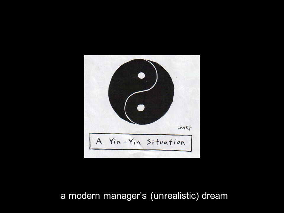 a modern managers (unrealistic) dream
