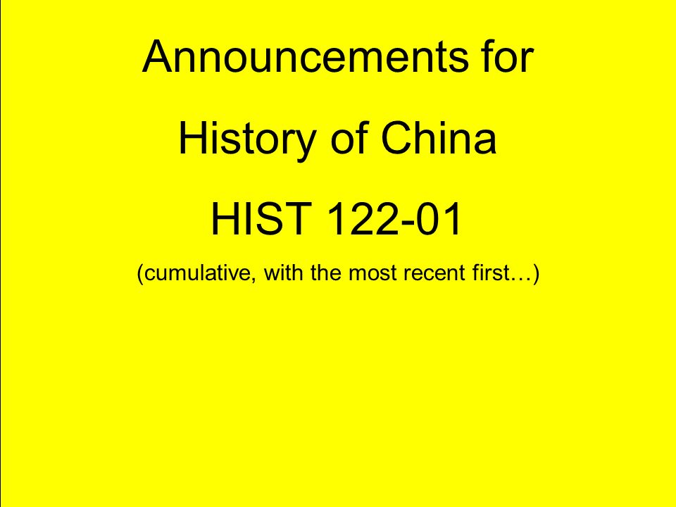 title Announcements for History of China HIST 122-01 (cumulative, with the most recent first…) © Howard R. Spendelow Georgetown University