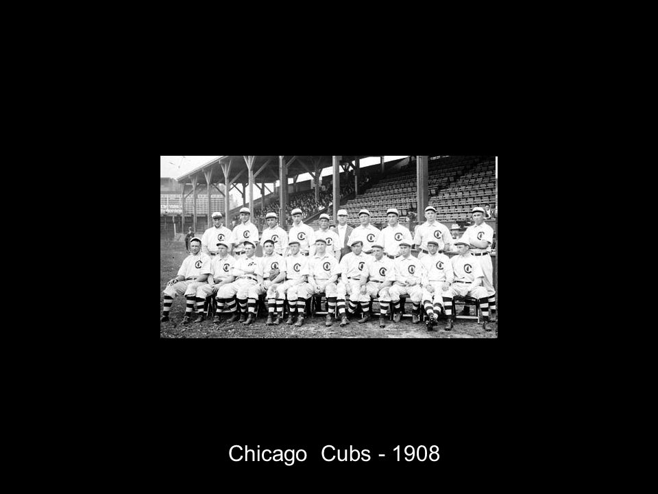 Chicago Cubs - 1908