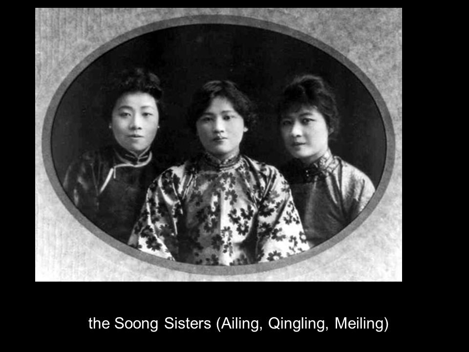 the Soong Sisters (Ailing, Qingling, Meiling)