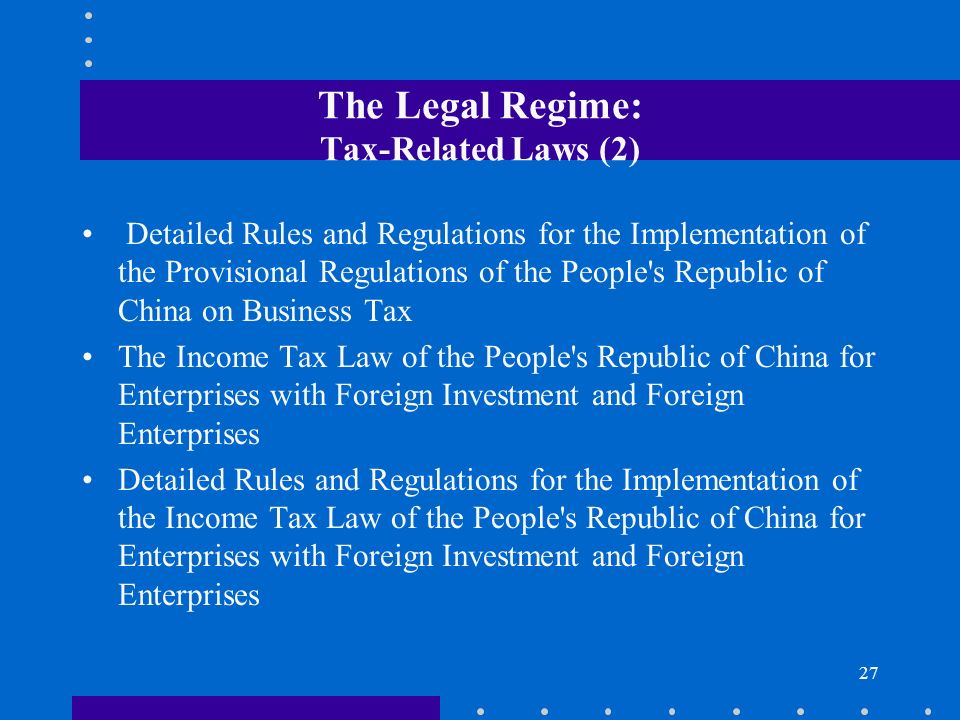 27 The Legal Regime: Tax-Related Laws (2) Detailed Rules and Regulations for the Implementation of the Provisional Regulations of the People's Republi