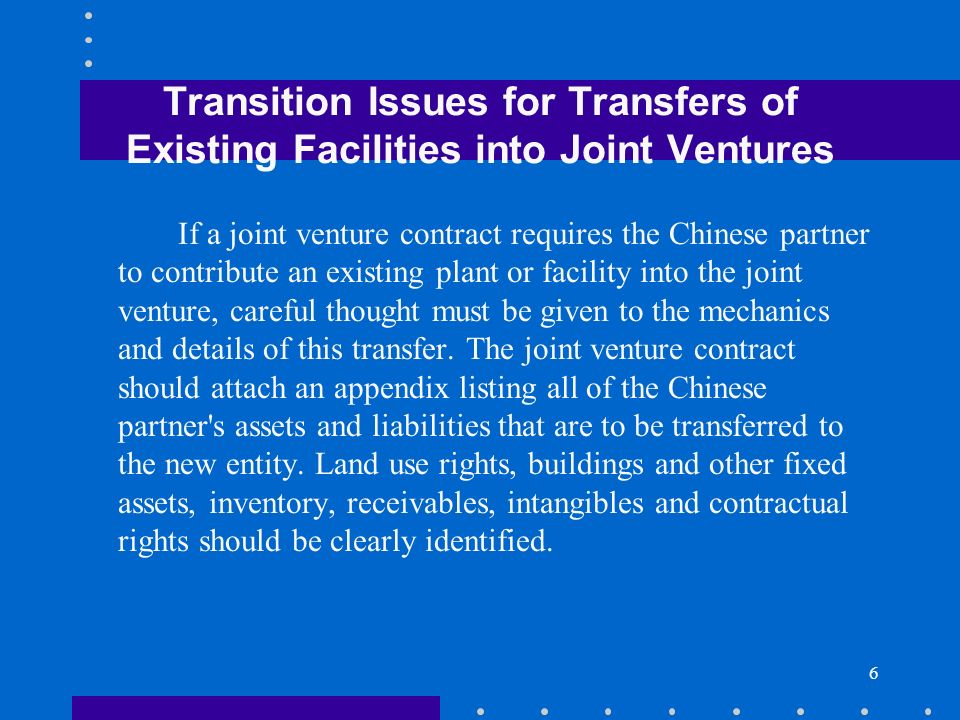 17 Feasibility Studies (1) An important part of the joint venture approval process is submission of a feasibility study.Approval authorities rely heavily on these documents in determining whether to approve a joint venture.
