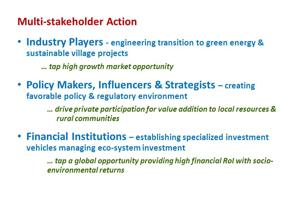 Multi-stakeholder Action Industry Players - engineering transition to green energy & sustainable village projects … tap high growth market opportunity