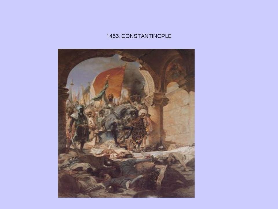 1453. CONSTANTINOPLE