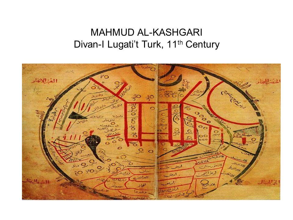 MAHMUD AL-KASHGARI Divan-I Lugatit Turk, 11 th Century