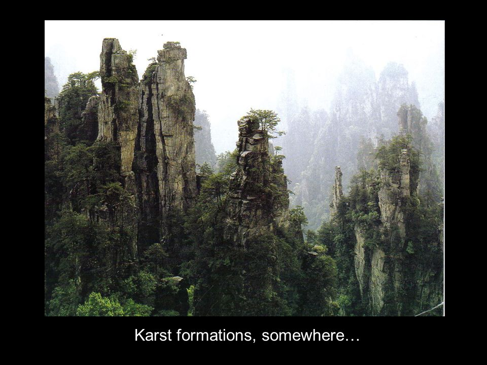 Karst formations, somewhere…