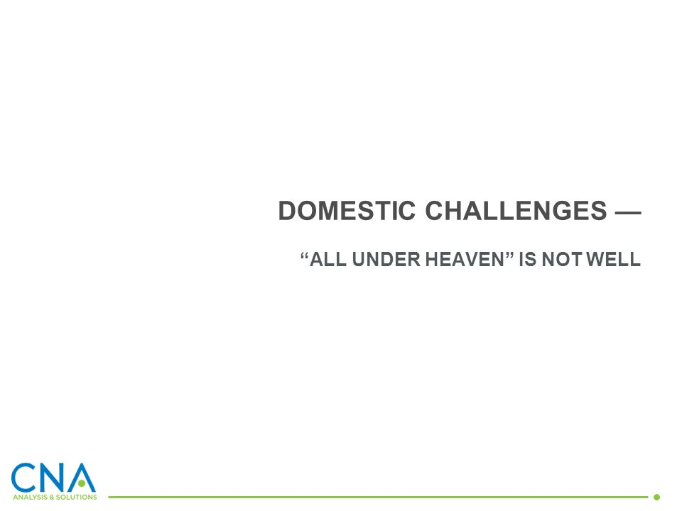 DOMESTIC CHALLENGES ALL UNDER HEAVEN IS NOT WELL
