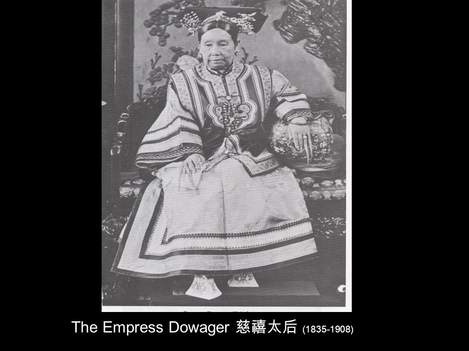 The Empress Dowager (1835-1908) 908)