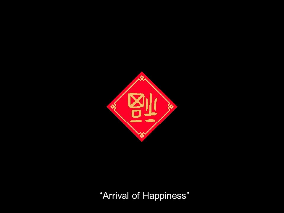Arrival of Happiness